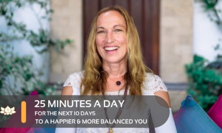 25 Minutes A Day (For The Next 10 Days) To A Happier & More Balanced You